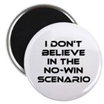 Classic Captain Kirk Quote Magnet - Classic James T Kirk quote! I don't believe in the no-win scenario. He said it about the Kobayashi Maru test. Awesome gift for the Star Trek fan! See all our Trekkie designs at Scarebaby dot com!