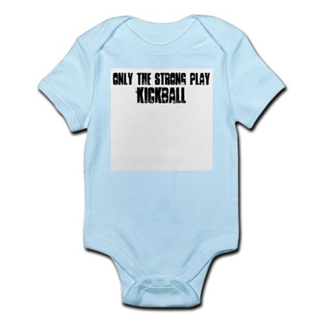 Only the strong play kickball Infant Bodysuit