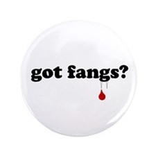"""got fangs? 3.5"""" Button"""