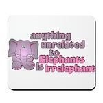 Irrelephant Elephant Mousepad
