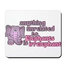 Irrelephant Elephant Mousepad
