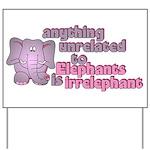 Irrelephant Elephant Yard Sign