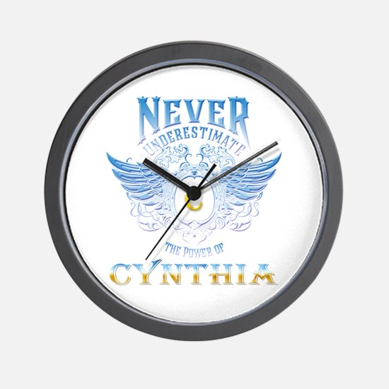 Never underestimate the power of cynthi Wall Clock