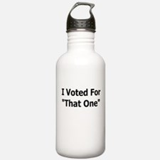 I VOTED FOR THAT ONE Water Bottle