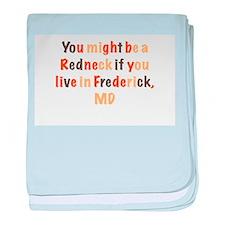 Redneck in Frederick,MD baby blanket