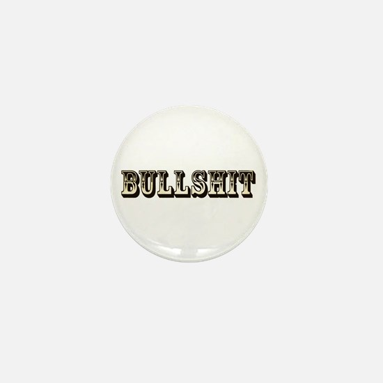 Bullshit Mini Button
