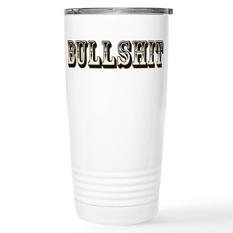 Bullshit Stainless Steel Travel Mug