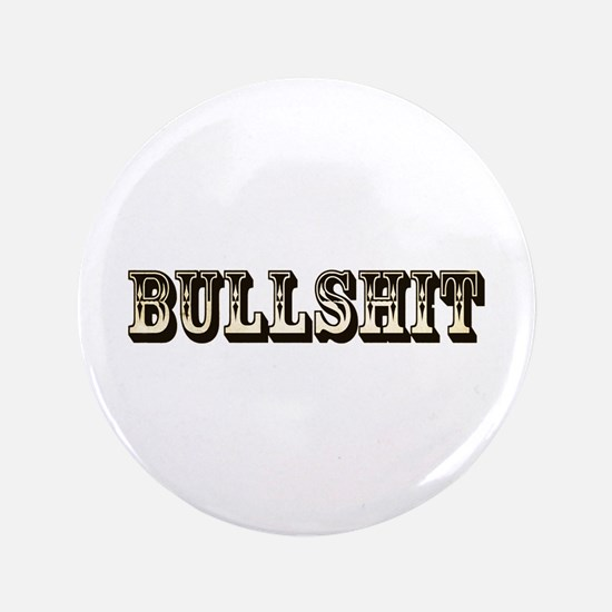 "Bullshit 3.5"" Button"