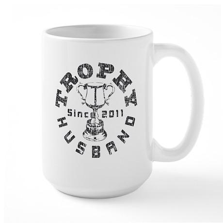 Trophy Husband Since 2011 Large Mug