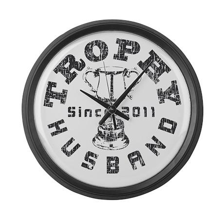 Trophy Husband Since 2011 Large Wall Clock