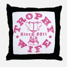 Trophy Wife Since 2011 pink Throw Pillow