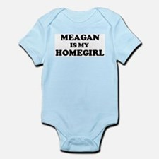Meagan Is My Homegirl Infant Creeper