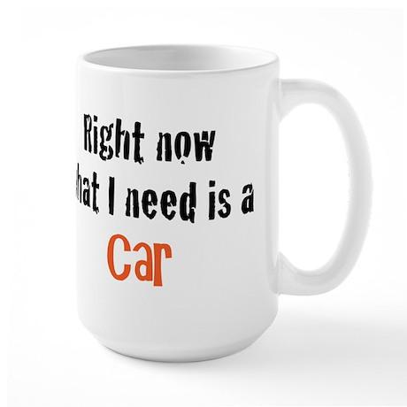 I need a Car Large Mug