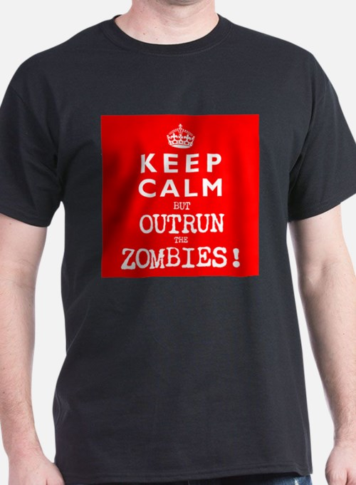 KEEP CALM but OUTRUN the ZOMBIES wr - T-Shirt