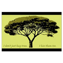 Don't Just Hug Trees, Kiss Them Too Poster