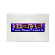 Political Dissent Isn't Racis Rectangle Magnet