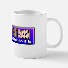 Political Dissent Isn't Racis Mug