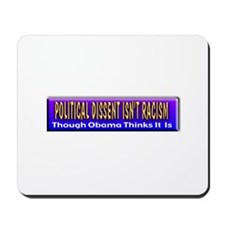 Political Dissent Isn't Racis Mousepad