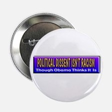 """Political Dissent Isn't Racis 2.25"""" Button"""