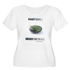 Don't Have a Heart of Stone T-Shirt