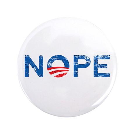 """NOPE Anti Obama 3.5"""" Button"""