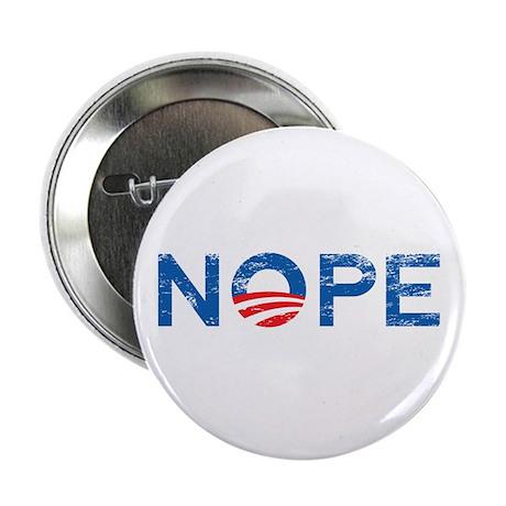 """NOPE Anti Obama 2.25"""" Button"""
