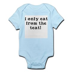 I Only Eat From The Teat Infant Creeper