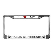 White I Love My Italian Greyhounds Frame