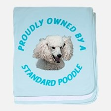 Proudly Owned Poodle baby blanket