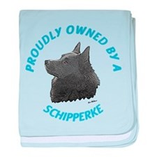 Proudly Owned Schipperke baby blanket