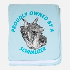 Proudly Owned Schnauzer baby blanket