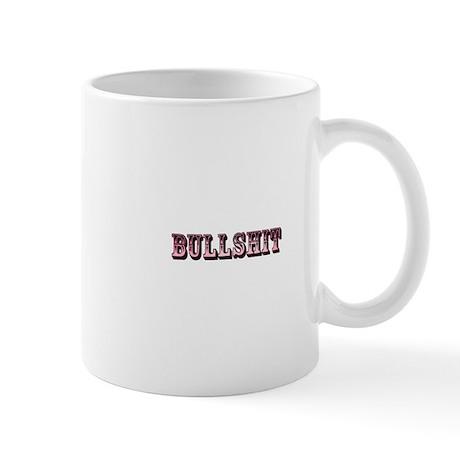 Bullshit Mug