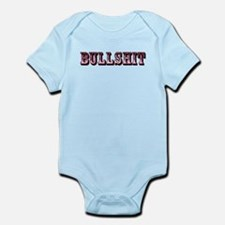 Bullshit Infant Bodysuit