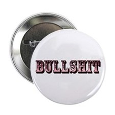 "Bullshit 2.25"" Button"