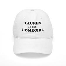 Lauren Is My Homegirl Baseball Cap