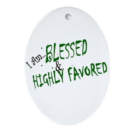 """""""Blessed & Highly Favored"""" Ornament"""