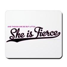 She is Fierce - Swash Mousepad