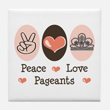 Peace Love Pageant Tile Coaster