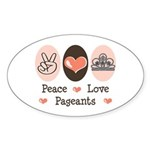 Peace Love Pageant Sticker (Oval 10 pk)