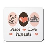 Peace Love Pageant Mousepad