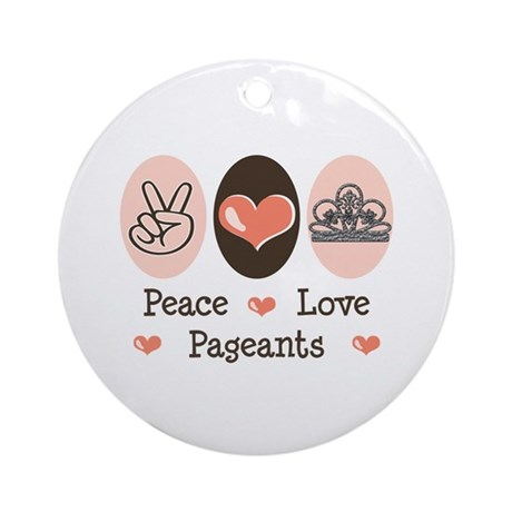 Peace Love Pageant Ornament (Round)