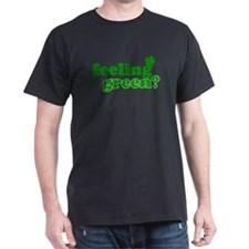 Feeling Green? Black T-Shirt