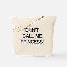 Don't Call Me Princess! Tote Bag
