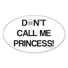 Don't Call Me Princess! Decal