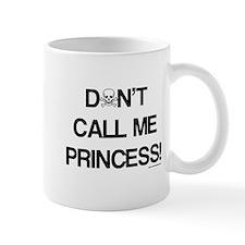 Don't Call Me Princess! Mug