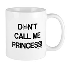 Don't Call Me Princess! Mug