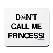 Don't Call Me Princess! Mousepad