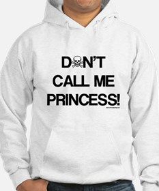 Don't Call Me Princess! Hoodie
