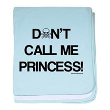 Don't Call Me Princess! baby blanket