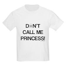 Don't Call Me Princess! T-Shirt